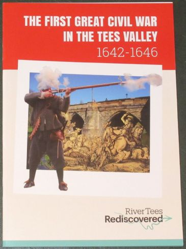 The First Great Civil War in the Tees Valley 1642-1646, a guide by Robin Daniels and Phil Philo